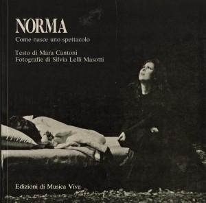 Norma. Come nasce uno spettacolo. Testo di Mara Cantoni, fotografie di Silvia Lelli Masotti. (Edizioni di Musica Viva, Milano, Maggio 1979)